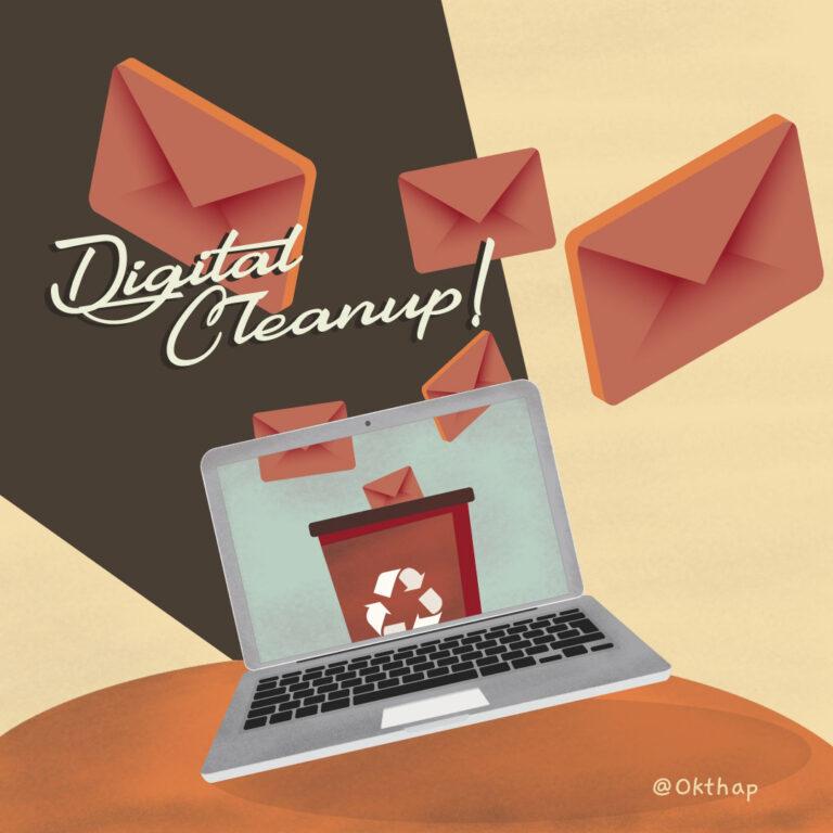Digital Cleanup, Ayo Bersih-Bersih Sampah Digital